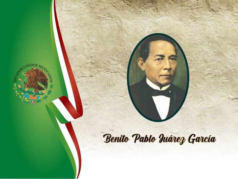 21 de marzo, Natalicio de Benito Pablo Juárez García