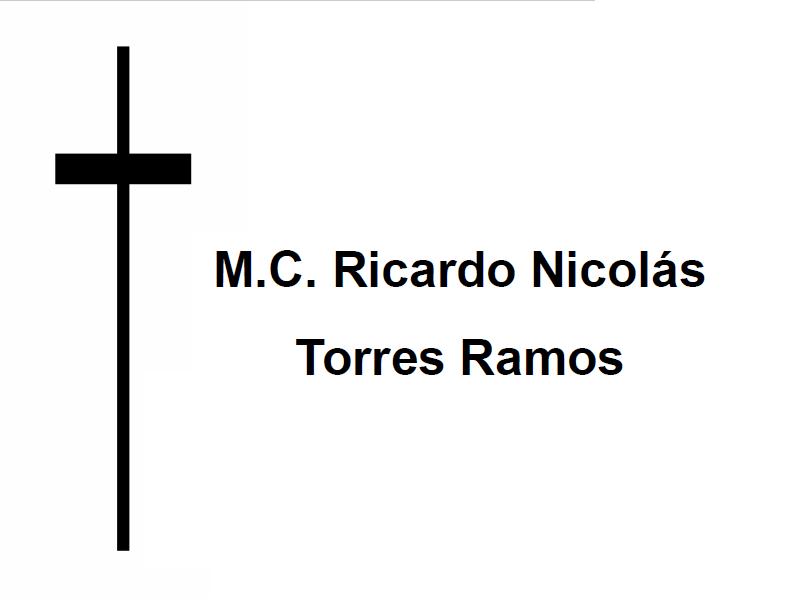 Q.E.P.D M.C. Ricardo Nicolás Torres Ramos