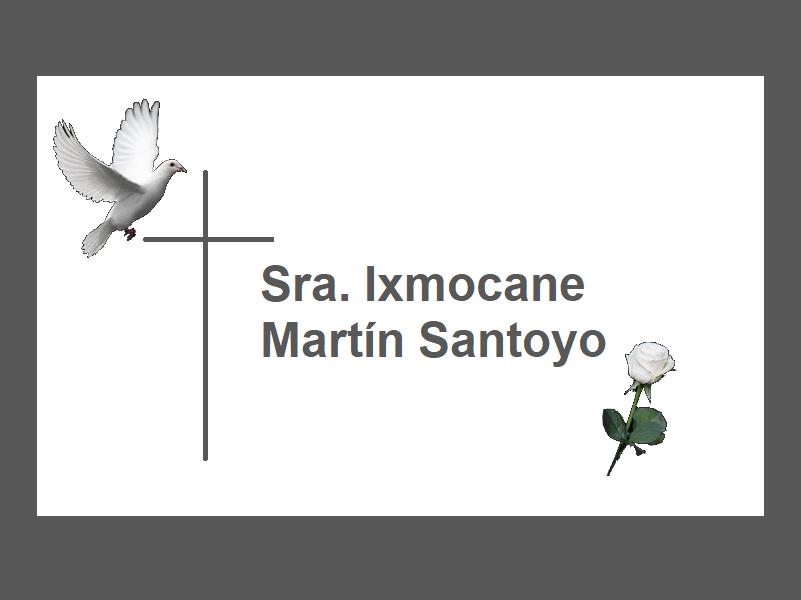 Q.E.P.D Sra. Ixmocane Marín Santoyo